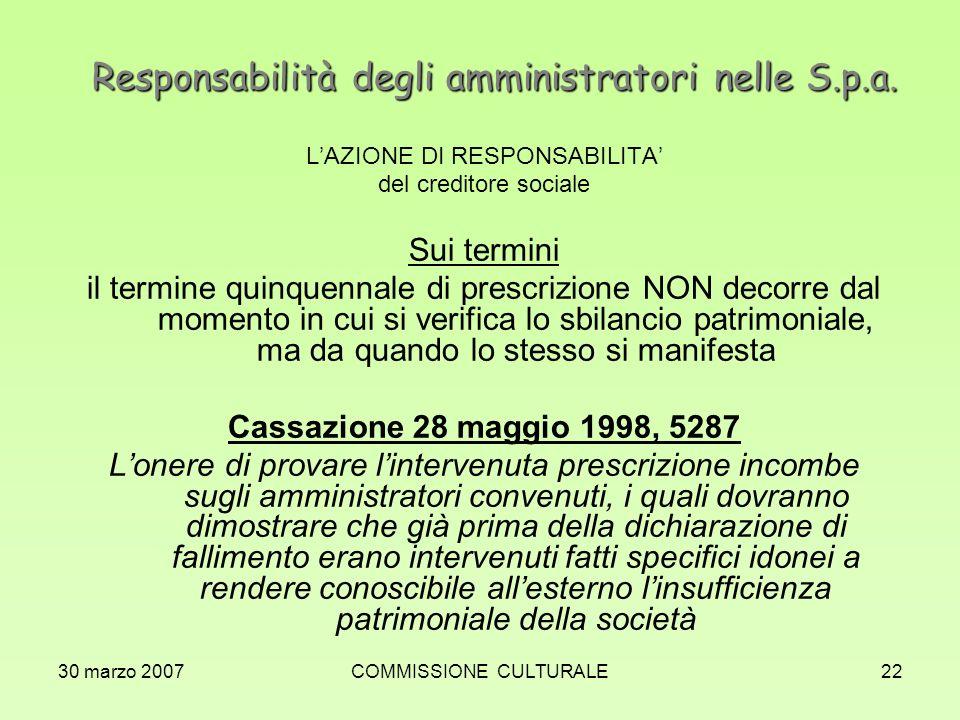 30 marzo 2007COMMISSIONE CULTURALE22 Responsabilità degli amministratori nelle S.p.a. LAZIONE DI RESPONSABILITA del creditore sociale Sui termini il t