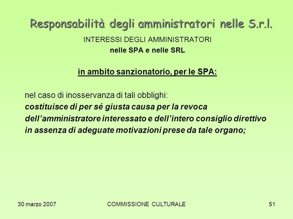 30 marzo 2007COMMISSIONE CULTURALE51 Responsabilità degli amministratori nelle S.r.l. INTERESSI DEGLI AMMINISTRATORI nelle SPA e nelle SRL in ambito s