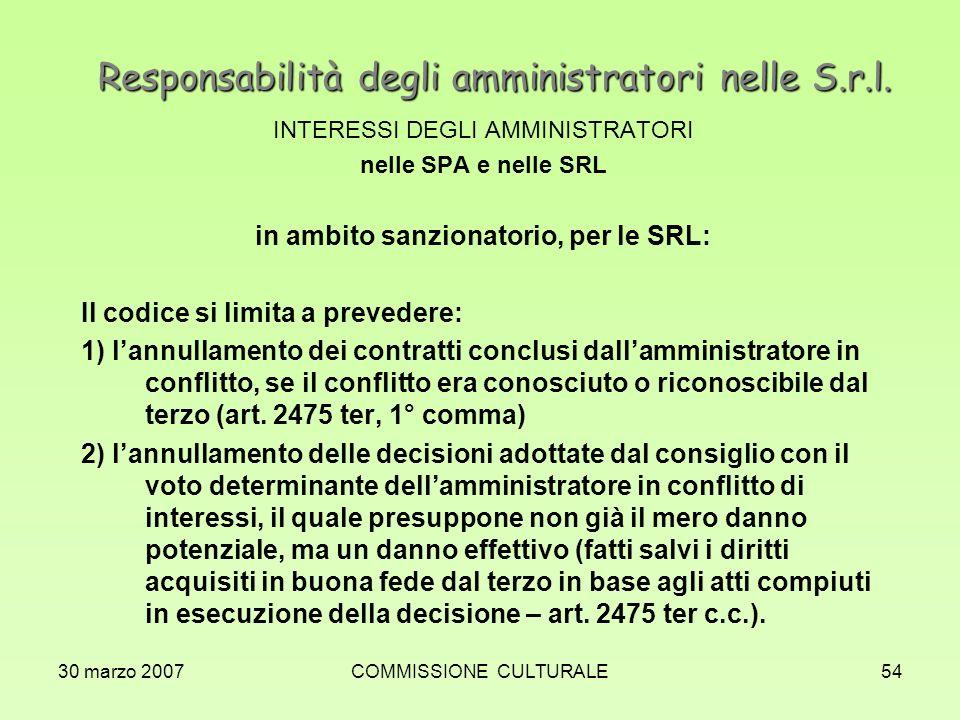 30 marzo 2007COMMISSIONE CULTURALE54 Responsabilità degli amministratori nelle S.r.l. INTERESSI DEGLI AMMINISTRATORI nelle SPA e nelle SRL in ambito s