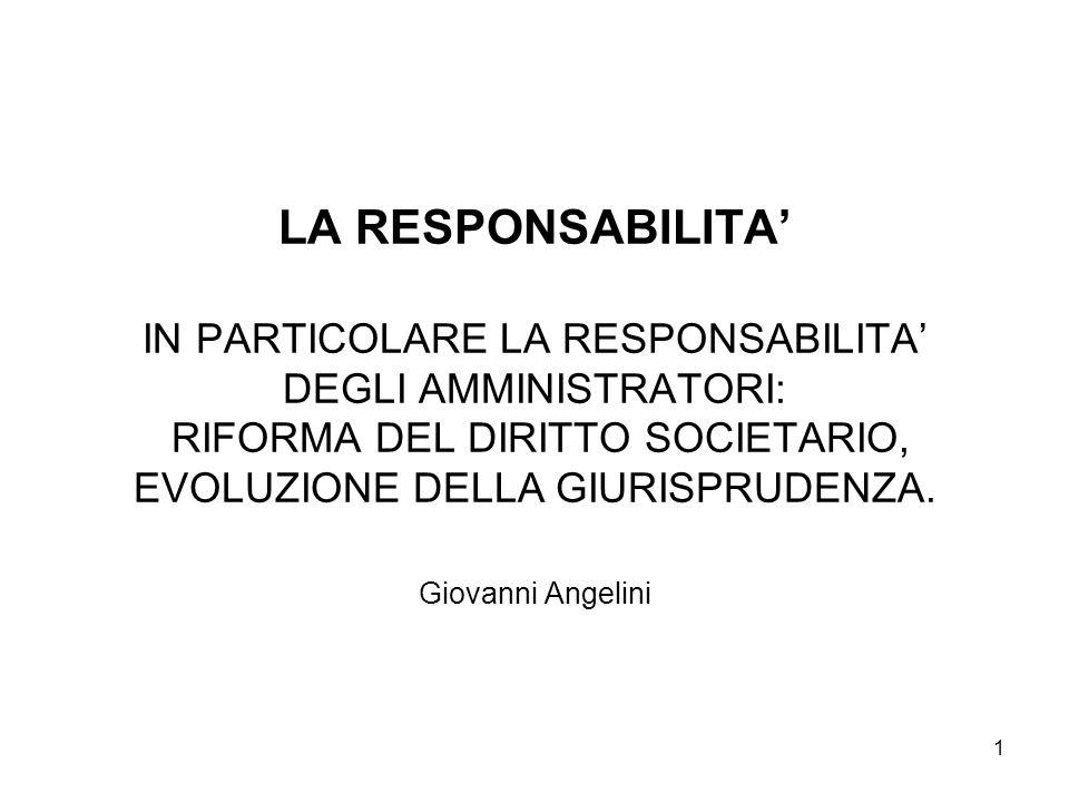 1 LA RESPONSABILITA IN PARTICOLARE LA RESPONSABILITA DEGLI AMMINISTRATORI: RIFORMA DEL DIRITTO SOCIETARIO, EVOLUZIONE DELLA GIURISPRUDENZA.