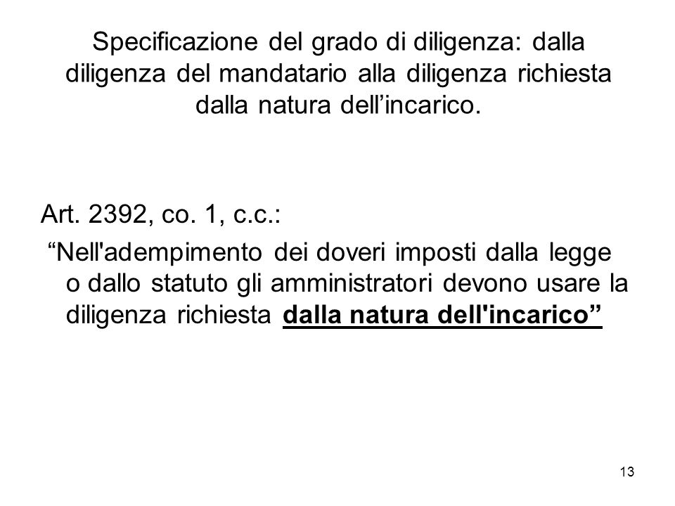 13 Specificazione del grado di diligenza: dalla diligenza del mandatario alla diligenza richiesta dalla natura dellincarico.