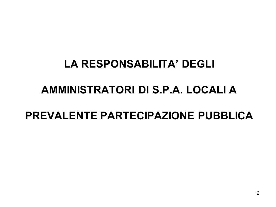 2 LA RESPONSABILITA DEGLI AMMINISTRATORI DI S.P.A. LOCALI A PREVALENTE PARTECIPAZIONE PUBBLICA