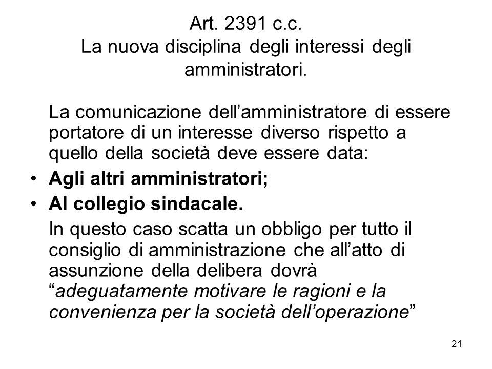 21 Art.2391 c.c. La nuova disciplina degli interessi degli amministratori.