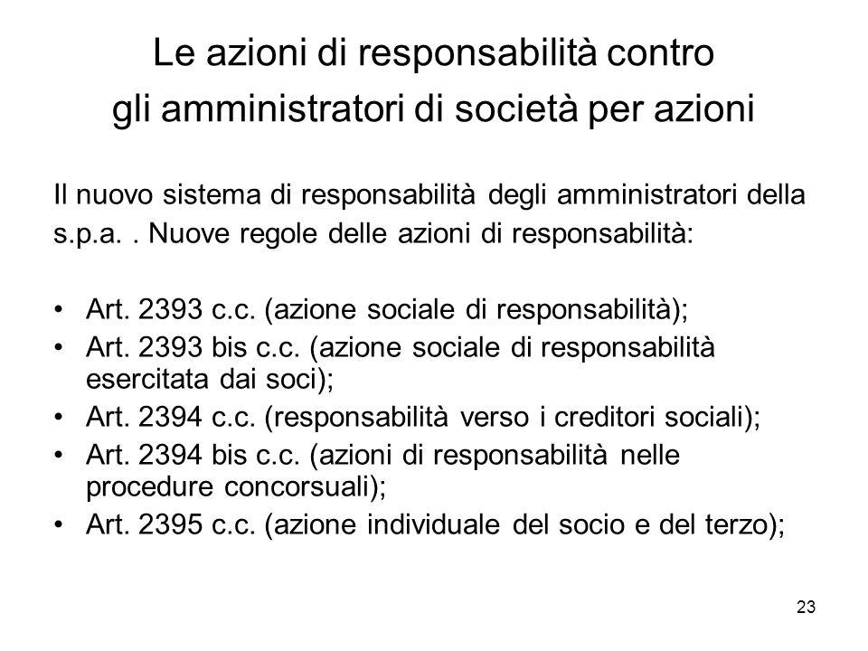 23 Le azioni di responsabilità contro gli amministratori di società per azioni Il nuovo sistema di responsabilità degli amministratori della s.p.a..