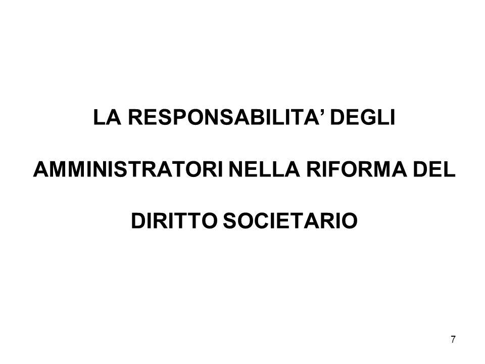 7 LA RESPONSABILITA DEGLI AMMINISTRATORI NELLA RIFORMA DEL DIRITTO SOCIETARIO