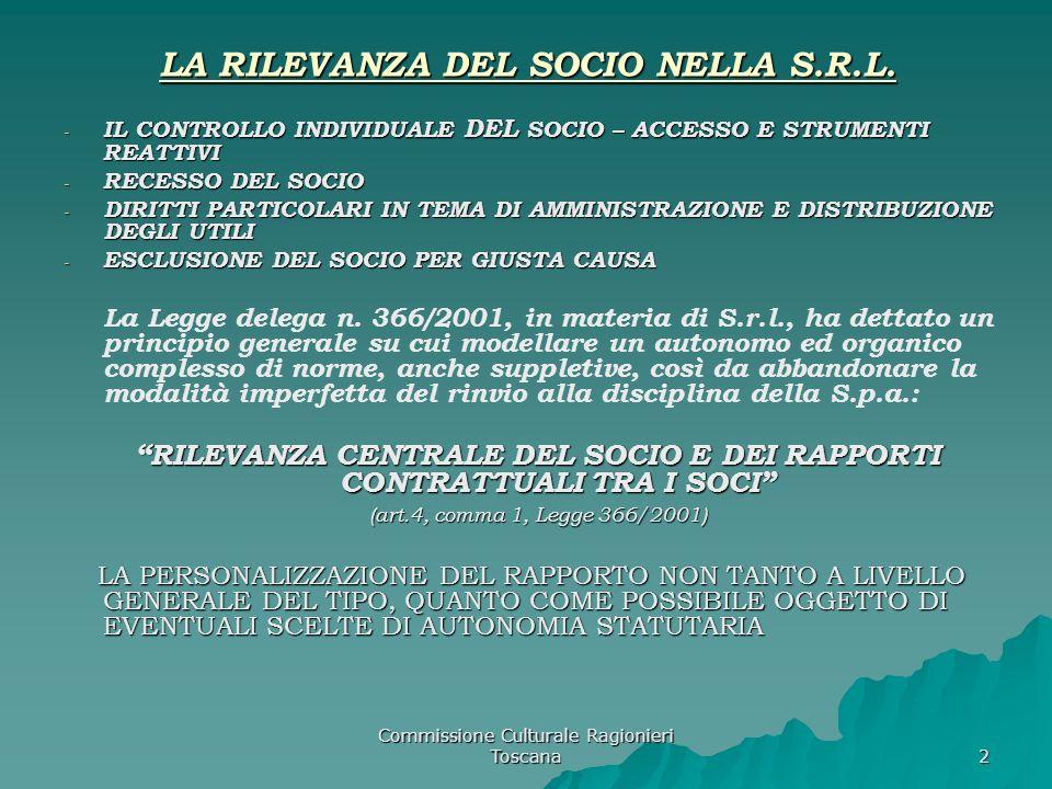 Commissione Culturale Ragionieri Toscana 2 LA RILEVANZA DEL SOCIO NELLA S.R.L.