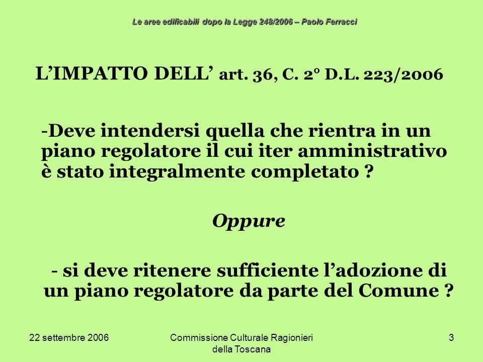 22 settembre 2006Commissione Culturale Ragionieri della Toscana 3 LIMPATTO DELL art. 36, C. 2° D.L. 223/2006 -Deve intendersi quella che rientra in un