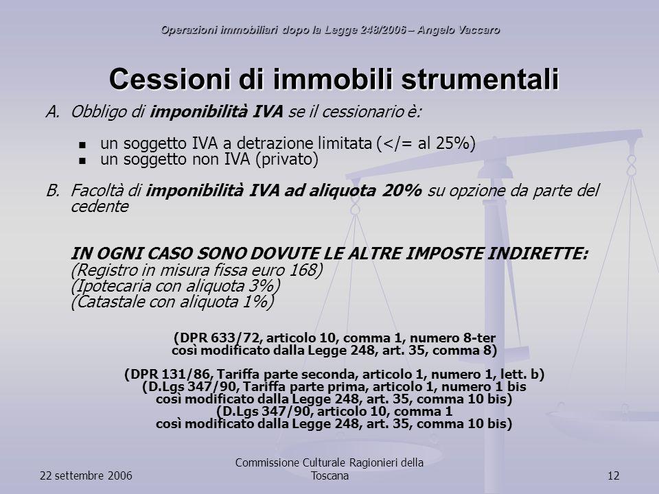 22 settembre 2006 Commissione Culturale Ragionieri della Toscana12 Cessioni di immobili strumentali A.