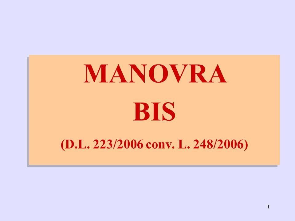 1 MANOVRA BIS (D.L. 223/2006 conv. L. 248/2006) MANOVRA BIS (D.L. 223/2006 conv. L. 248/2006)