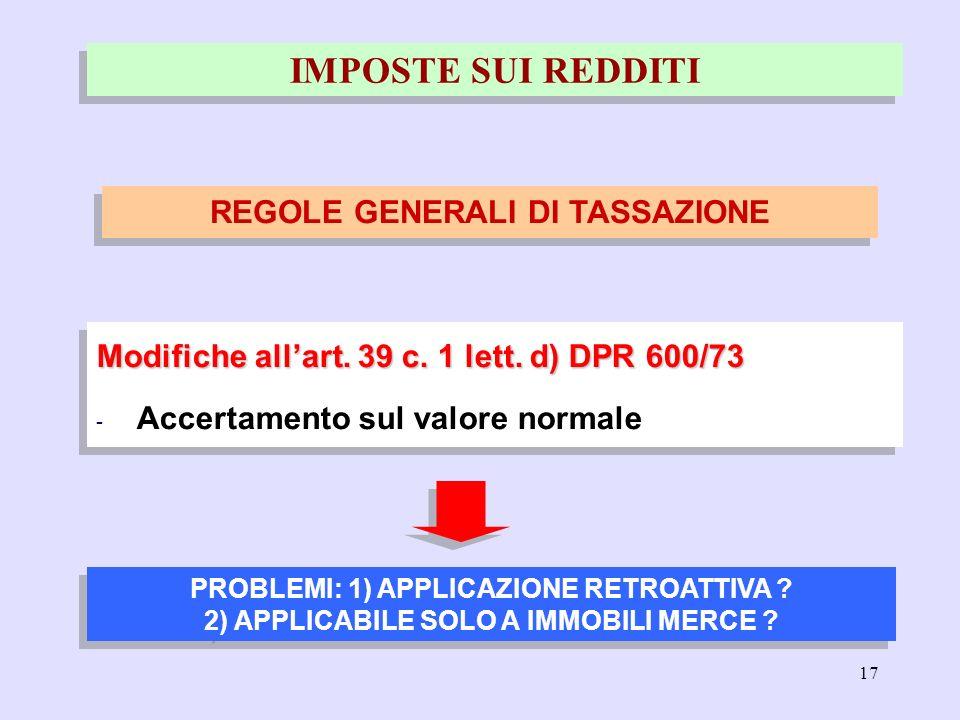 17 Modifiche allart. 39 c. 1 lett. d) DPR 600/73 - Accertamento sul valore normale Modifiche allart. 39 c. 1 lett. d) DPR 600/73 - Accertamento sul va