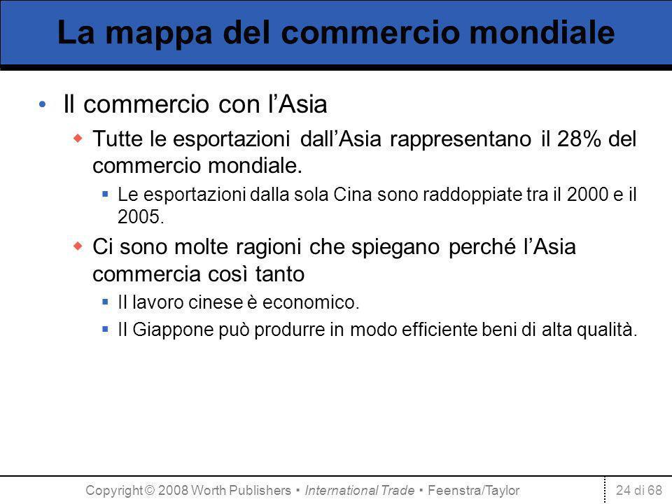 24 di 68 La mappa del commercio mondiale Il commercio con lAsia Tutte le esportazioni dallAsia rappresentano il 28% del commercio mondiale.