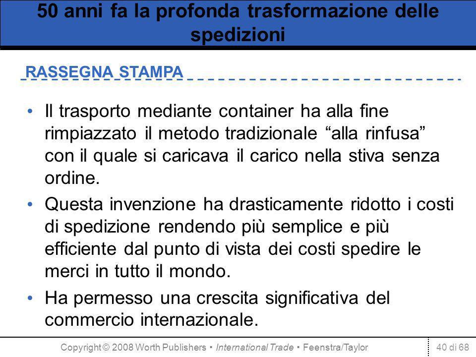 40 di 68 RASSEGNA STAMPA 50 anni fa la profonda trasformazione delle spedizioni Il trasporto mediante container ha alla fine rimpiazzato il metodo tradizionale alla rinfusa con il quale si caricava il carico nella stiva senza ordine.