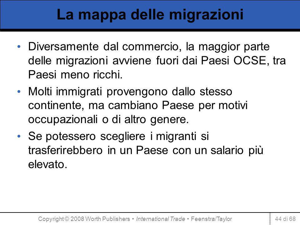 44 di 68 La mappa delle migrazioni Diversamente dal commercio, la maggior parte delle migrazioni avviene fuori dai Paesi OCSE, tra Paesi meno ricchi.