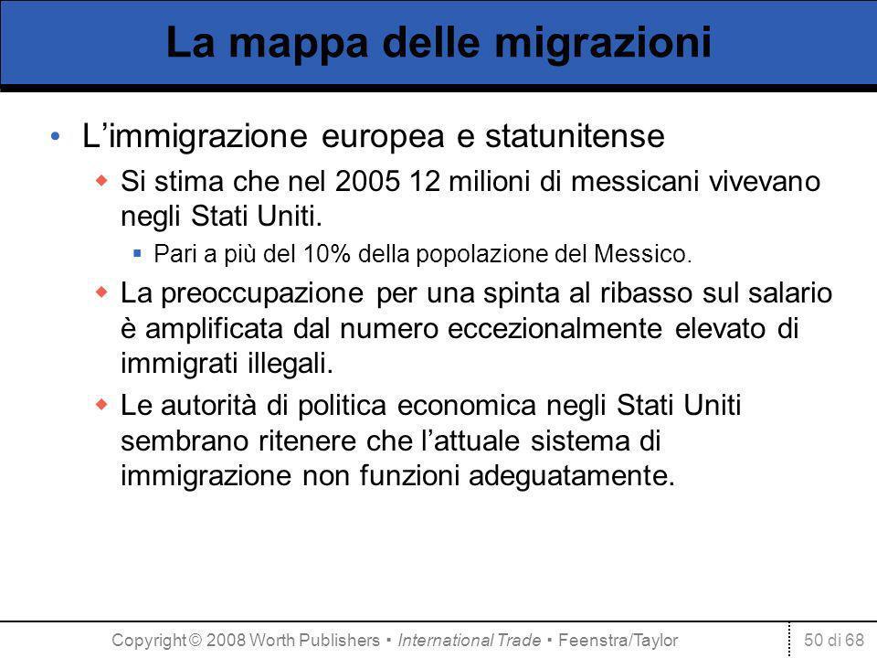 50 di 68 La mappa delle migrazioni Limmigrazione europea e statunitense Si stima che nel 2005 12 milioni di messicani vivevano negli Stati Uniti.