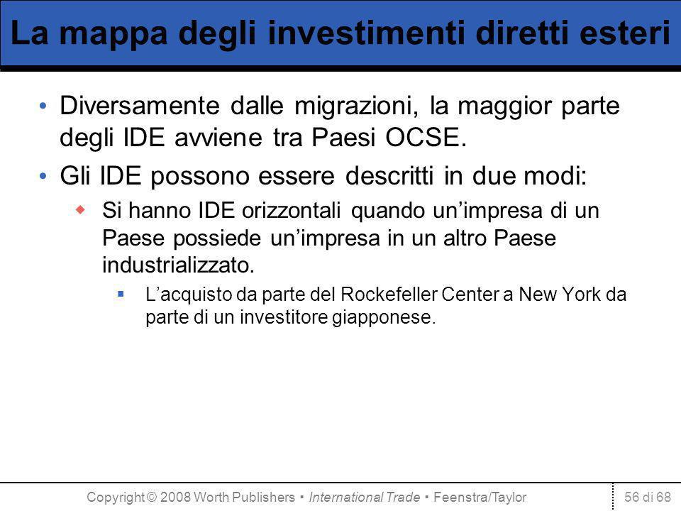 56 di 68 La mappa degli investimenti diretti esteri Diversamente dalle migrazioni, la maggior parte degli IDE avviene tra Paesi OCSE.