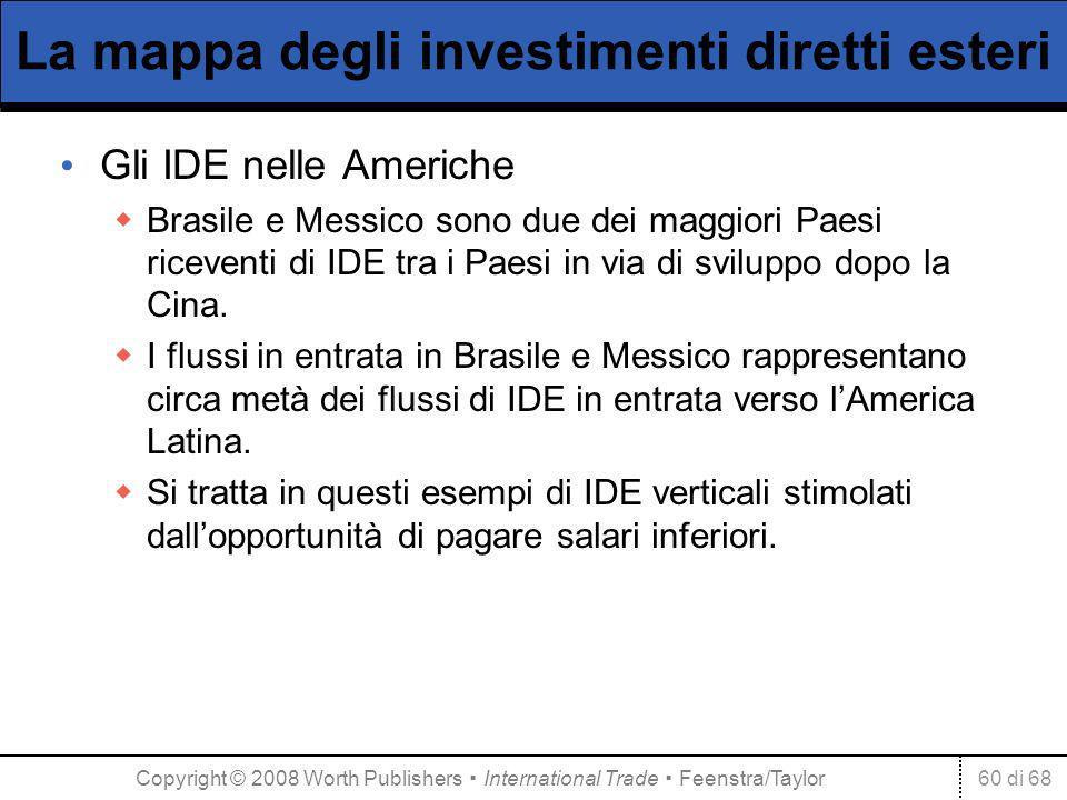 60 di 68 La mappa degli investimenti diretti esteri Gli IDE nelle Americhe Brasile e Messico sono due dei maggiori Paesi riceventi di IDE tra i Paesi