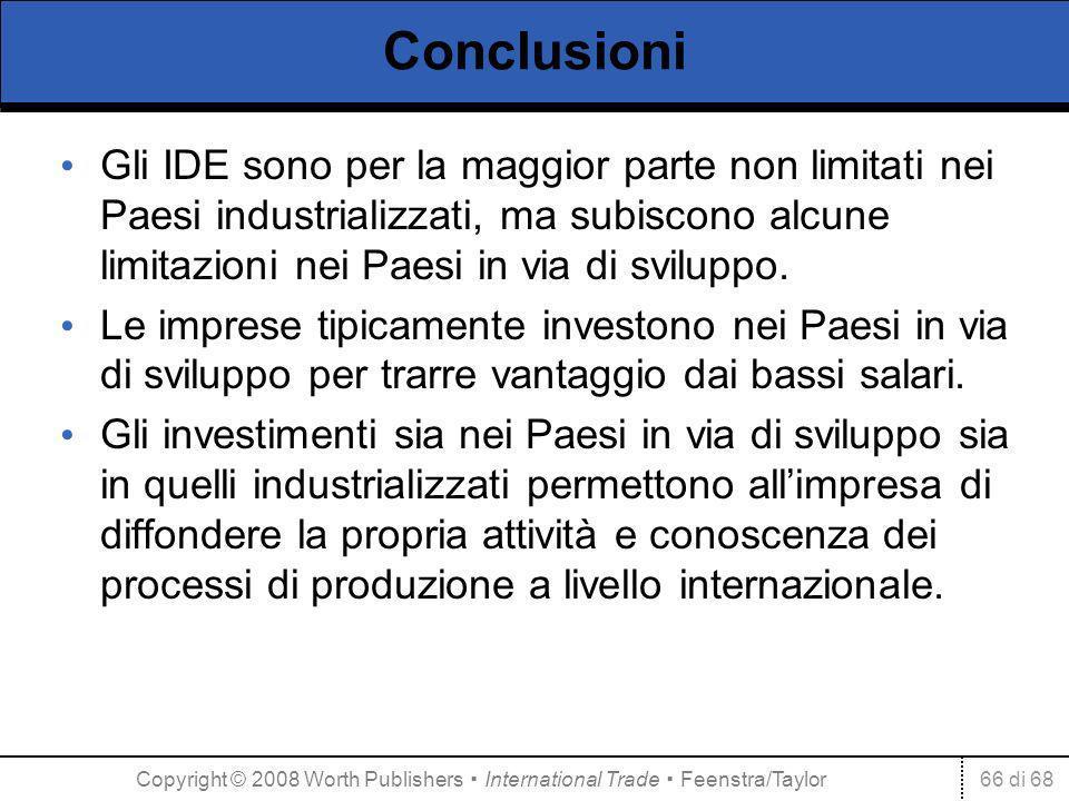 66 di 68 Conclusioni Gli IDE sono per la maggior parte non limitati nei Paesi industrializzati, ma subiscono alcune limitazioni nei Paesi in via di sviluppo.