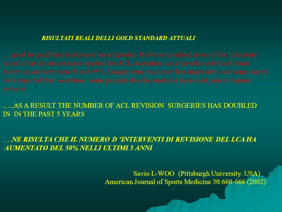 RISULTATI REALI DELLI GOLD STANDARD ATTUALI ….good to excellent results have been reported. However a critical revue of the litterature reveals that t