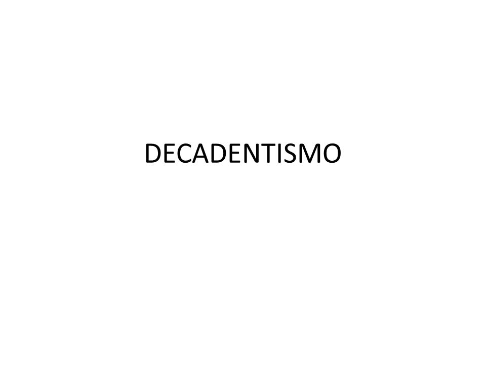 DECADENTISMO