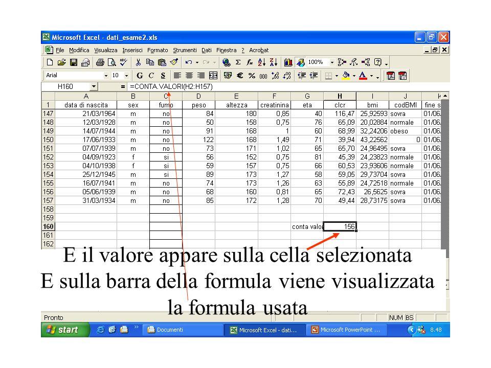 E il valore appare sulla cella selezionata E sulla barra della formula viene visualizzata la formula usata
