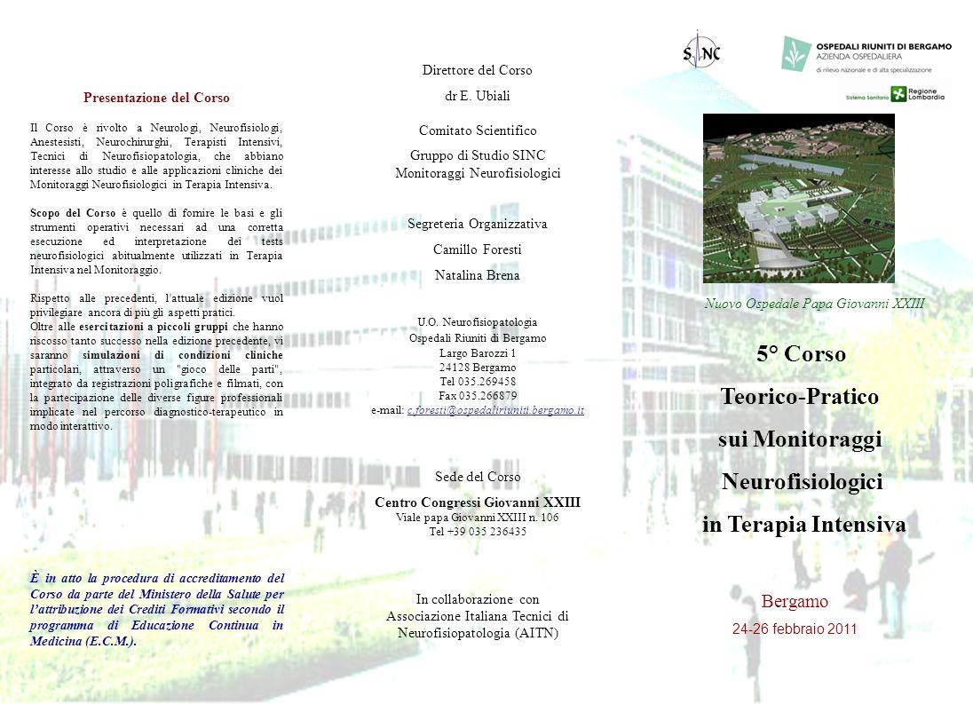 5° Corso Teorico-Pratico sui Monitoraggi Neurofisiologici in Terapia Intensiva Società Italiana di Neurofisiologia Clinica AA OO Ospedali Riuniti di B