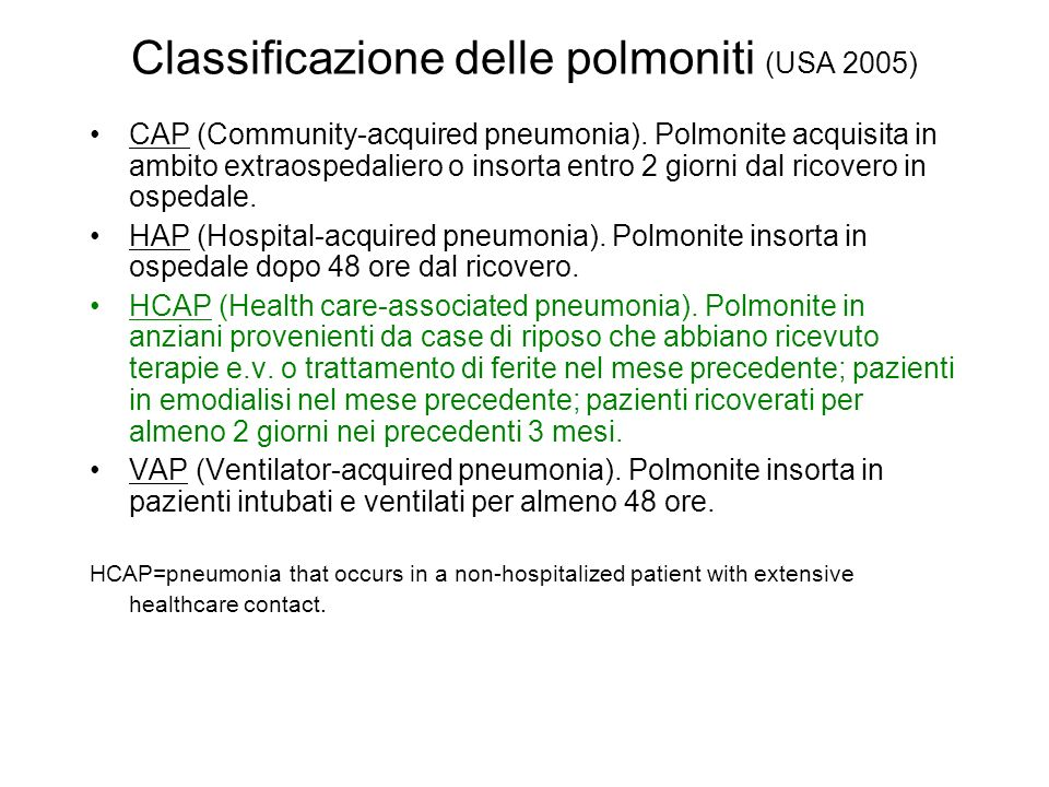 Classificazione delle polmoniti (USA 2005) CAP (Community-acquired pneumonia).