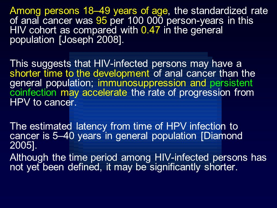 Among persons 18–49 years of age, the standardized rate of anal cancer was 95 per 100 000 person-years in this HIV cohort as compared with 0.47 in the