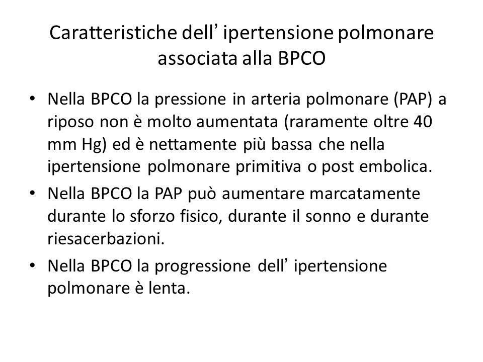 Caratteristiche dell ipertensione polmonare associata alla BPCO Nella BPCO la pressione in arteria polmonare (PAP) a riposo non è molto aumentata (rar