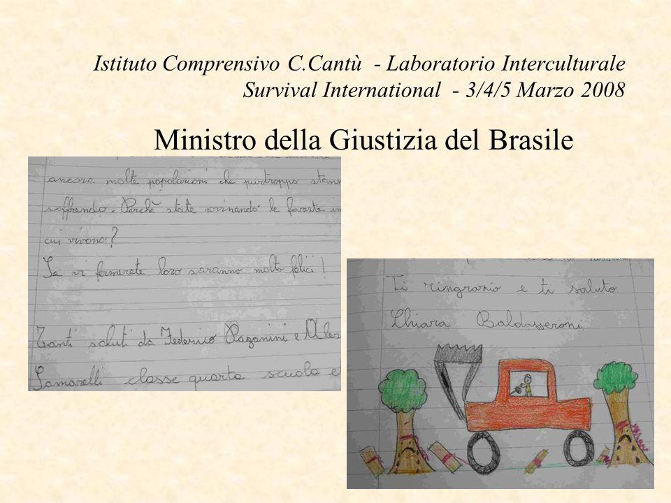 Istituto Comprensivo C.Cantù - Laboratorio Interculturale Survival International - 3/4/5 Marzo 2008 Ministro della Giustizia del Brasile