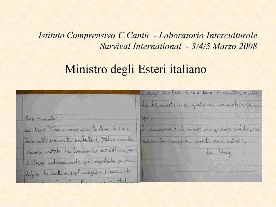 Istituto Comprensivo C.Cantù - Laboratorio Interculturale Survival International - 3/4/5 Marzo 2008 Ministro degli Esteri italiano