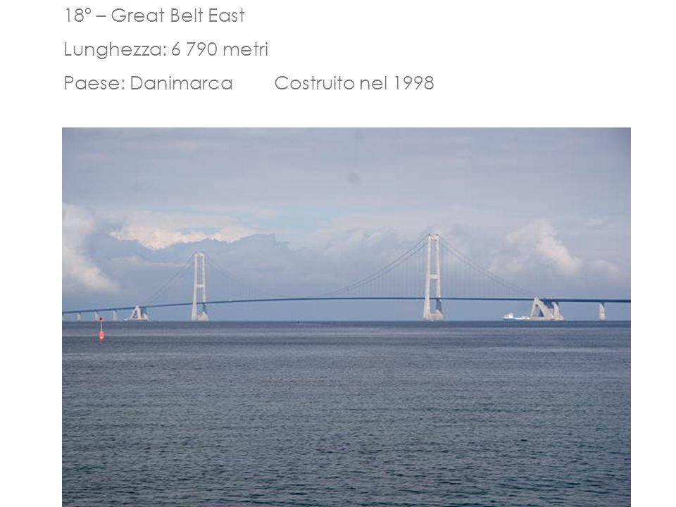 18º – Great Belt East Lunghezza: 6 790 metri Paese: Danimarca Costruito nel 1998