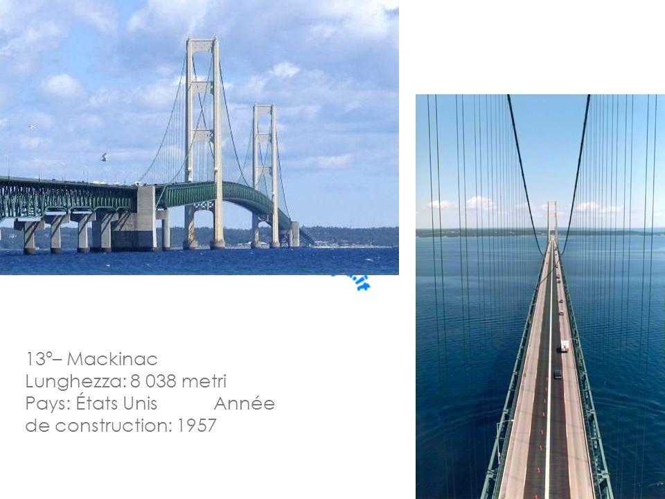 13º– Mackinac Lunghezza: 8 038 metri Pays: États Unis Année de construction: 1957