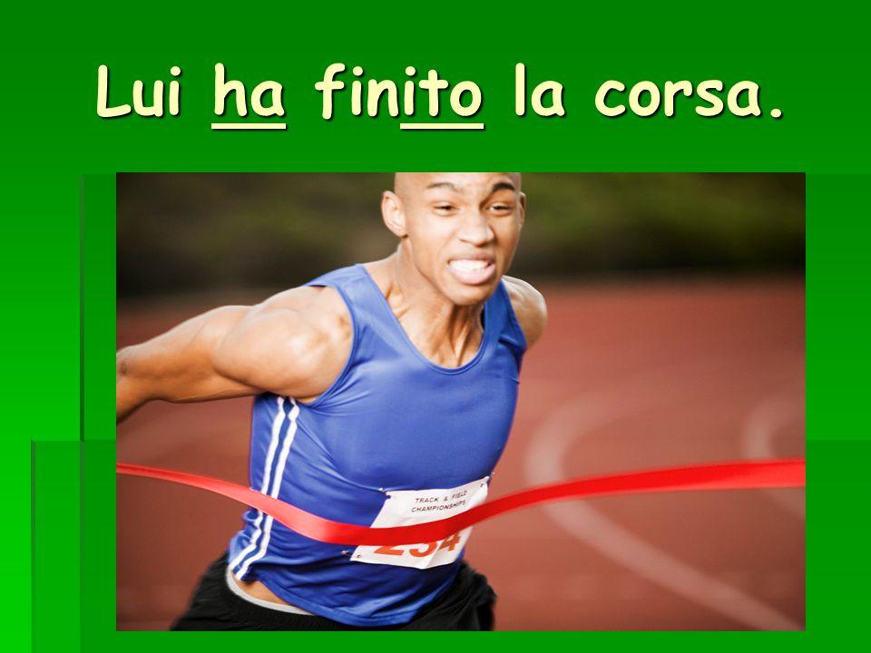Lui ha finito la corsa.