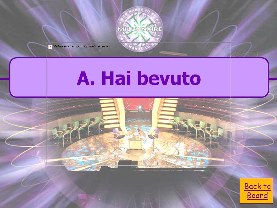 A. hai bevuto C. bevere B. bevi D. bevuto Tu ___ ___ (bere)