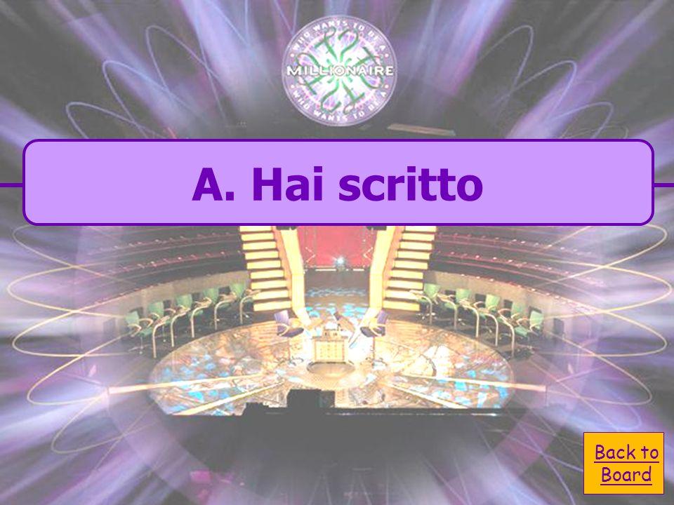 A. hai scritto Tu ___ ___ scrivere in italiano C. hai scrivuto B. scritto D. scivi