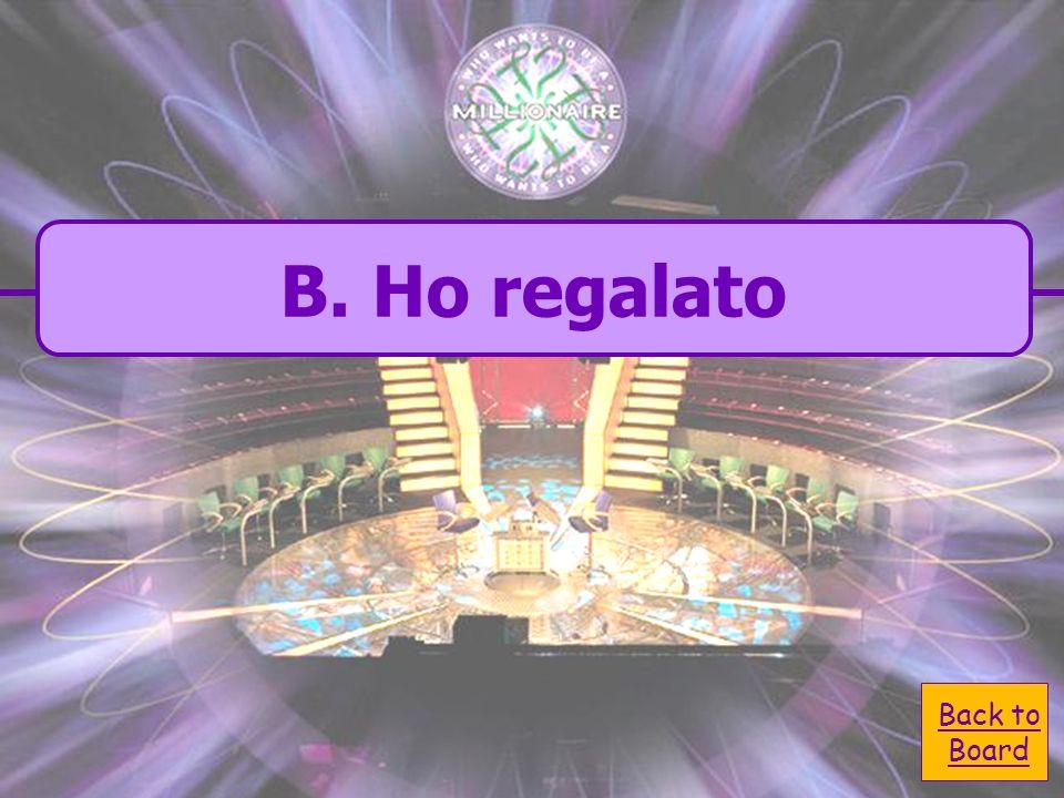 B. ho regalato Io ___ ____ regalare A. regalato C. relegato D. regalo