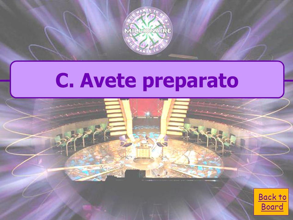 A. prepari C. avete preparato B. preparato D. preparate Tu e Anna ____ ____ (preparare)