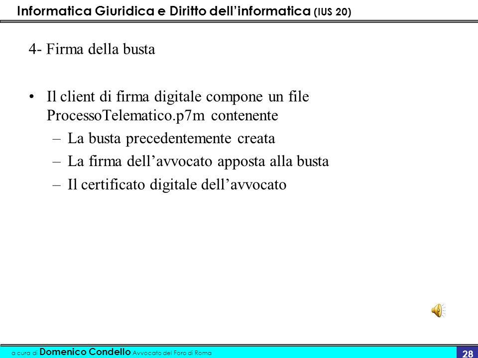 Informatica Giuridica e Diritto dellinformatica (IUS 20) a cura di Domenico Condello Avvocato del Foro di Roma 28 4- Firma della busta Il client di fi
