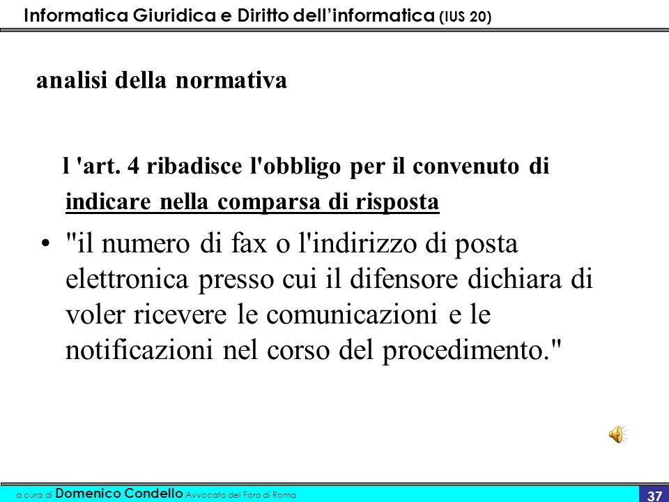 Informatica Giuridica e Diritto dellinformatica (IUS 20) a cura di Domenico Condello Avvocato del Foro di Roma 37 analisi della normativa l 'art. 4 ri