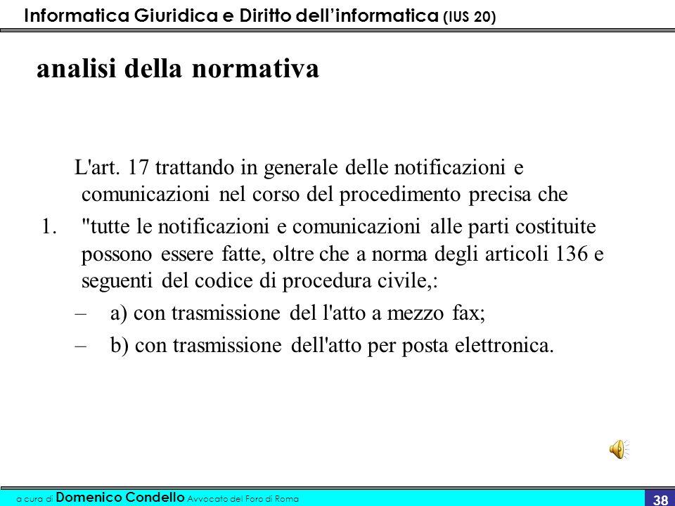 Informatica Giuridica e Diritto dellinformatica (IUS 20) a cura di Domenico Condello Avvocato del Foro di Roma 38 analisi della normativa L'art. 17 tr