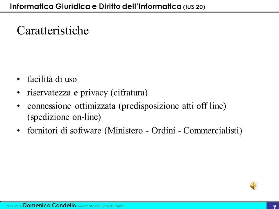 Informatica Giuridica e Diritto dellinformatica (IUS 20) a cura di Domenico Condello Avvocato del Foro di Roma 9 Caratteristiche facilità di uso riser