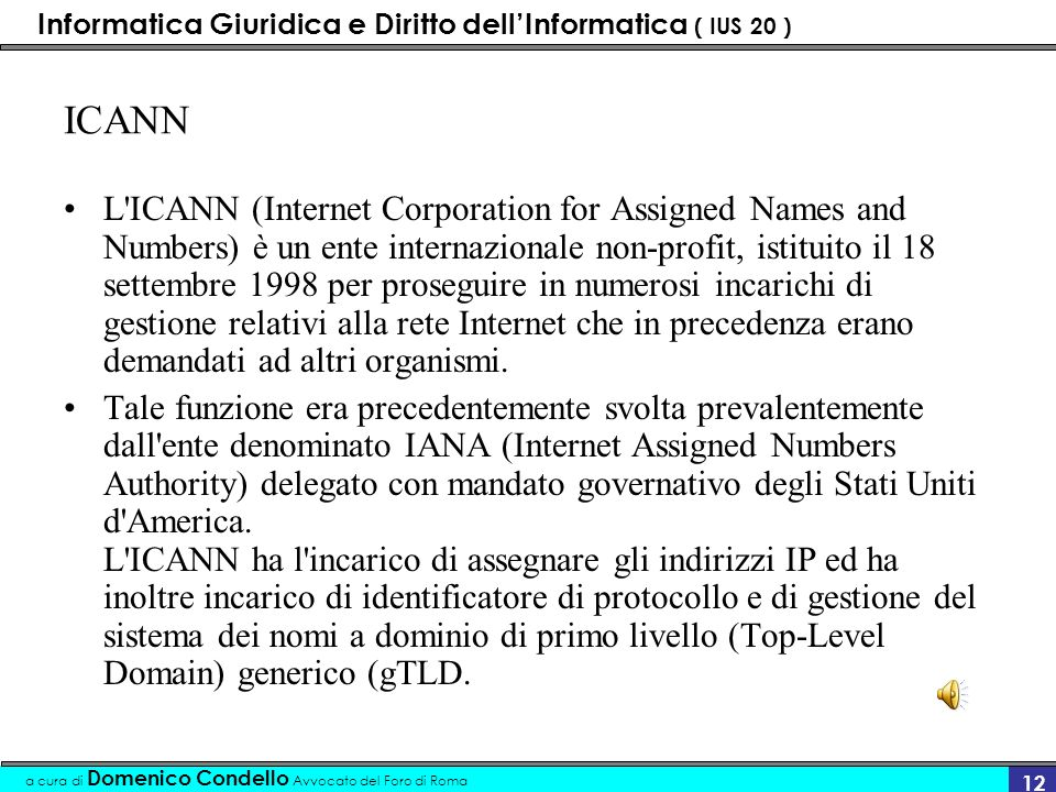 Informatica Giuridica e Diritto dellInformatica ( IUS 20 ) a cura di Domenico Condello Avvocato del Foro di Roma 11 Struttura dellIP gruppo dei numeri