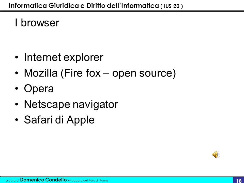 Informatica Giuridica e Diritto dellInformatica ( IUS 20 ) a cura di Domenico Condello Avvocato del Foro di Roma 17 Programma visualizzazione Browser