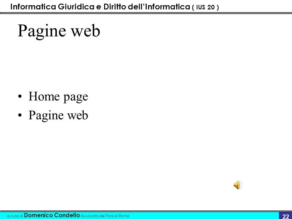Informatica Giuridica e Diritto dellInformatica ( IUS 20 ) a cura di Domenico Condello Avvocato del Foro di Roma 21 I soggetti in internet utente fornitore di contenuti fornitore di accesso o provider