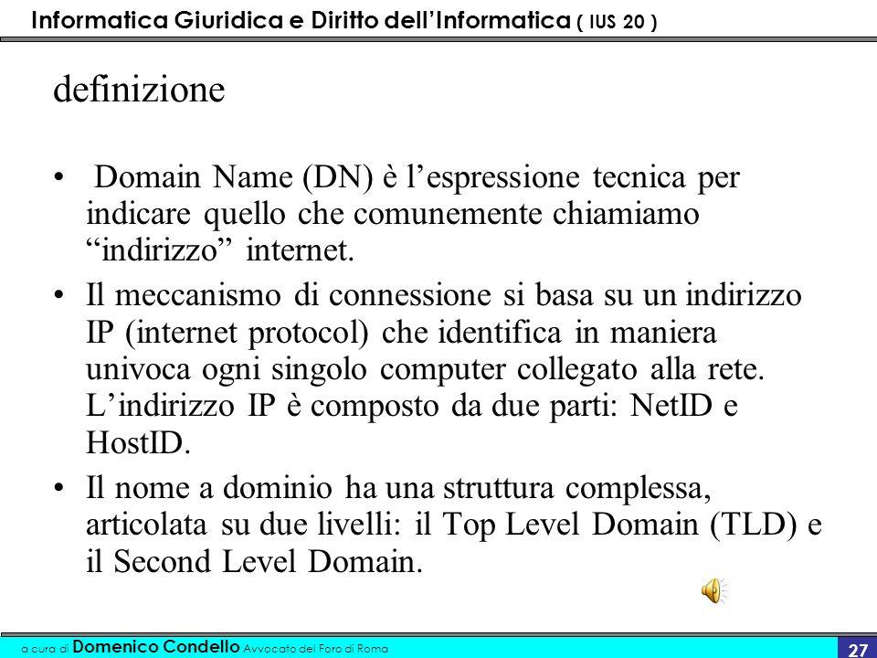 Informatica Giuridica e Diritto dellInformatica ( IUS 20 ) a cura di Domenico Condello Avvocato del Foro di Roma 26 Home page 1 Nome a dominio Introdu