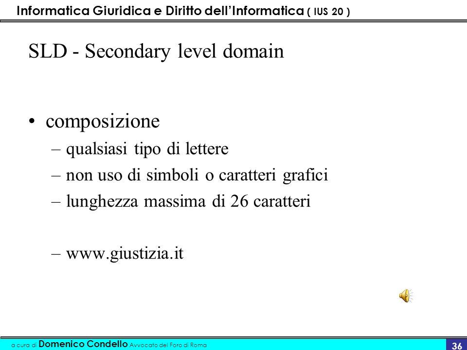 Informatica Giuridica e Diritto dellInformatica ( IUS 20 ) a cura di Domenico Condello Avvocato del Foro di Roma 35 TLD - Top Level Domain - geografici località-collocazione geografica