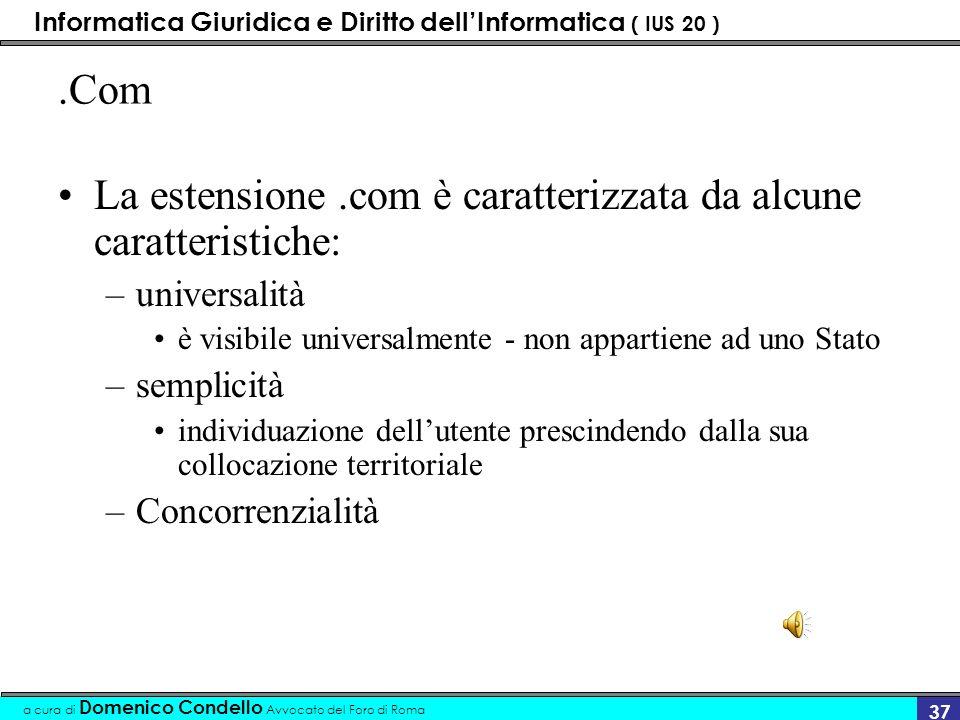 Informatica Giuridica e Diritto dellInformatica ( IUS 20 ) a cura di Domenico Condello Avvocato del Foro di Roma 36 SLD - Secondary level domain compo