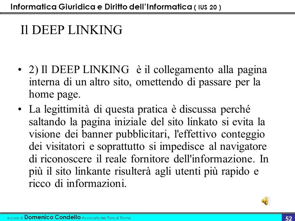 Informatica Giuridica e Diritto dellInformatica ( IUS 20 ) a cura di Domenico Condello Avvocato del Foro di Roma 51 SURFACE LINKING 1) Per SURFACE LIN