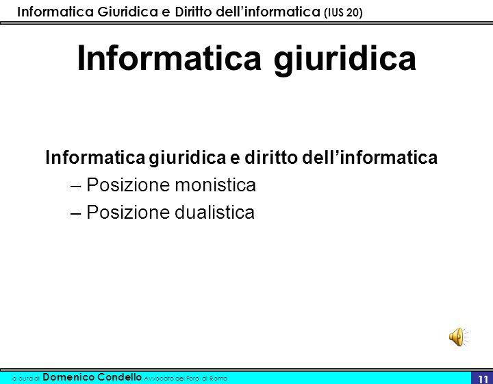 Informatica Giuridica e Diritto dellinformatica (IUS 20) a cura di Domenico Condello Avvocato del Foro di Roma 10 Gli studiosi dellInformatica giuridica Tarantino Frosini (gia parlato)