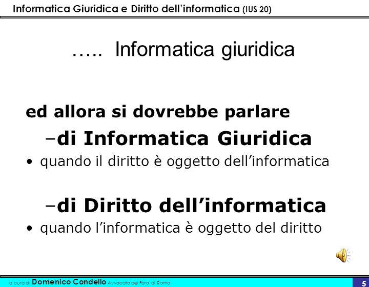Informatica Giuridica e Diritto dellinformatica (IUS 20) a cura di Domenico Condello Avvocato del Foro di Roma 5 …..